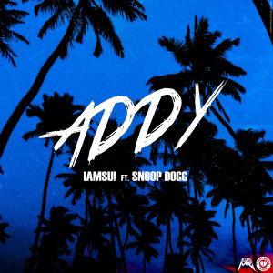 Addy (feat. Snoop Dogg) (Explicit)