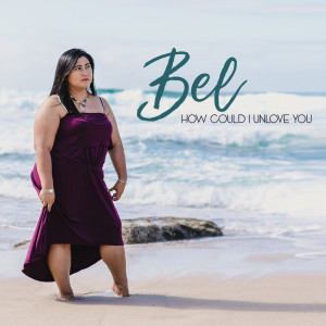 Album How Could I Unlove You from Bel