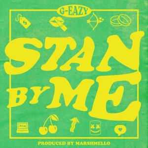 收聽G-Eazy的Stan By Me歌詞歌曲