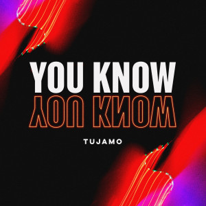 Album You Know from Tujamo