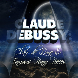 Album Claude Debussy: Clair De Lune and Famous Piano Pieces from Laura Sanz