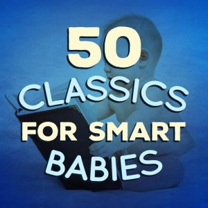 Smart Baby Music的專輯50 Classics for Smart Babies