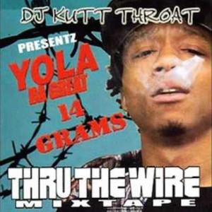 Album 14 Grams Thru the Wire Mixtape (Explicit) from DJ Kutt Throat