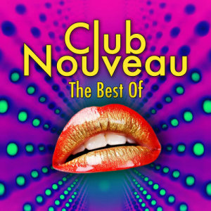 Album The Best Of (Re-Recorded / Remastered Versions) from Club Nouveau