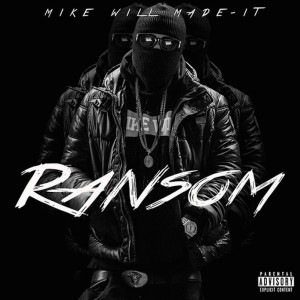 Mike WiLL Made-It的專輯Ransom (Explicit)
