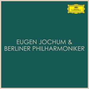 Berliner Philharmoniker的專輯Eugen Jochum & Berliner Philharmoniker
