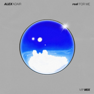 Album Real For Me (VIP Mix) from Alex Adair
