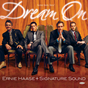 Dream On 2008 Ernie Haase & Signature Sound