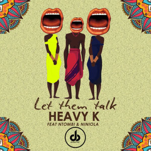 Listen to Let Them Talk song with lyrics from Heavy K
