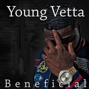 Album Beneficial (Explicit) from Young Vetta