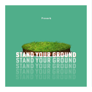 Album Stand Your Ground from Proverb