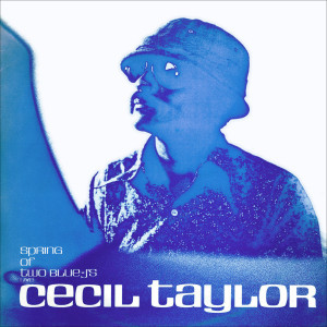 Cecil Taylor的專輯Spring of Two Blue-J's (Live)