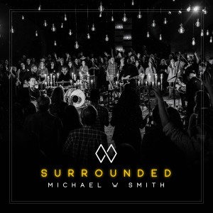 Album Surrounded from Michael W Smith