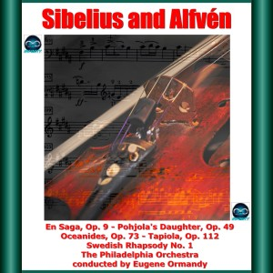 The Philadelphia Orchestra的專輯Sibelius and Alfvén: En Saga, Op. 9 - Pohjola's Daughter, Op. 49 - Oceanides, Op. 73 - Tapiola, Op. 112 - Swedish Rhapsody No. 1