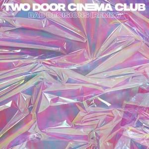 Album Bad Decisions (Remixes) from Two Door Cinema Club