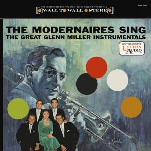 The Modernaires Sing The Great Glenn Miller Instrumentals