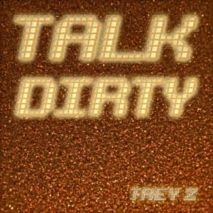 Album Talk Dirty from Trey Z.