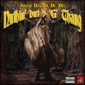 Dr. Dre的專輯Nuthin But A G Thang (Explicit)