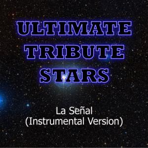Ultimate Tribute Stars的專輯Juanes - La Señal (Instrumental Version)