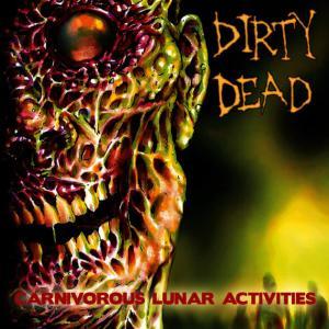 Dirty Dead的專輯Carnivorous Lunar Activities