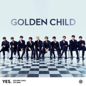 Golden Child 5th Mini Album [YES.] dari 골든 차일드(Golden Child)