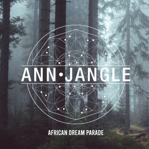 Album African Dream Parade from Ann Jangle