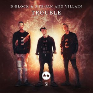 Album Trouble from D-Block & S-te-Fan