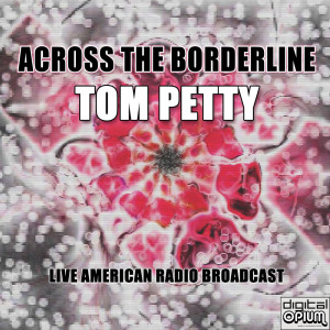 Album Across The Borderline from Tom Petty