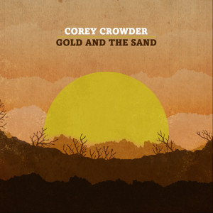 Gold And The Sand 2008 Corey Crowder