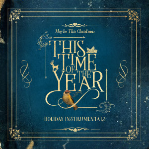 Listen to This Time of the Year (Instrumental) song with lyrics from Aaron Espe