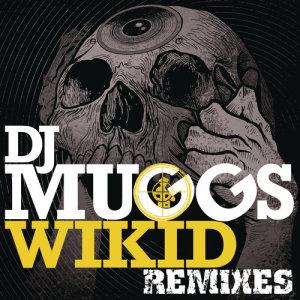 Album Wikid (Remixes) from DJ Muggs