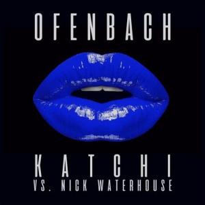 Ofenbach的專輯Katchi (Ofenbach vs. Nick Waterhouse) [Remixes] - EP