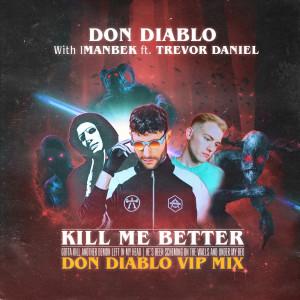 Album Kill Me Better (Don Diablo VIP Mix) from Imanbek