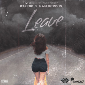 Ice Cold的專輯Leave (Explicit)