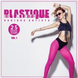 Album Plastique Elements, Vol. 1 (25 Dance Tunes) from Various Artists