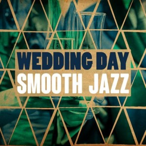 Album Wedding Day Smooth Jazz from The Smooth Jazz Players