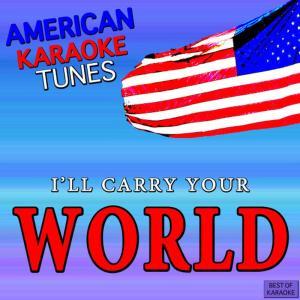 American Karaoke Tunes的專輯I'll Carry Your World Best of Karaoke