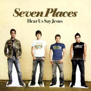 Hear Us Say Jesus 2004 Seven Places