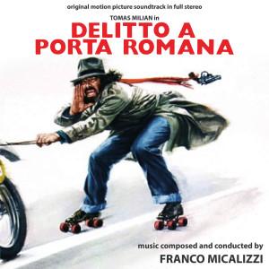 Album Delitto a Porta Romana (Original Motion Picture Soundtrack) from Franco Micalizzi