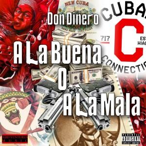 Album A la Buena o a la Mala from Don Dinero
