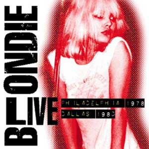 Live: Philadelphia 1978/Dallas 1980 1997 Blondie