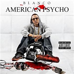 Album American Psycho from Blanco