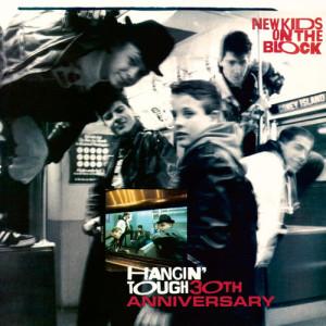 New Kids On The Block的專輯Hangin' Tough (30th Anniversary)