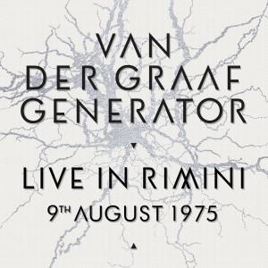 Album Live In Rimini, 9th August 1975 (Remastered 2021) from Van Der Graaf Generator
