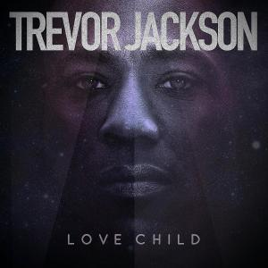 Listen to Love Child song with lyrics from Trevor Jackson