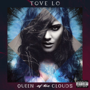 Album Queen Of The Clouds from Tove Lo