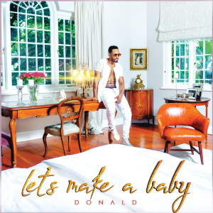 Listen to Let's Make A Baby song with lyrics from Donald