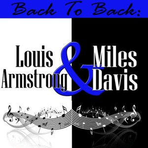 Louis Armstrong的專輯Back To Back: Louis Armstrong & Miles Davis