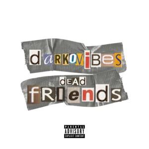 Album Dead Friends from DarkoVibes