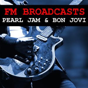 Pearl Jam的專輯FM Broadcasts Pearl Jam & Bon Jovi